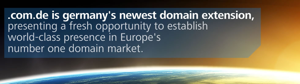 .com.de is germany's newest domain extension, presenting a fresh opportunity to establish world-class presence in the world's second largest domain market.